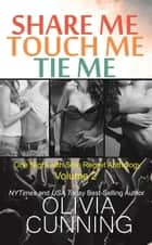 Share Me, Touch Me, Tie Me ebook by Olivia Cunning
