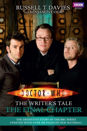 Doctor Who: The Writer's Tale: The Final Chapter ebook by Russell T Davies,Benjamin Cook