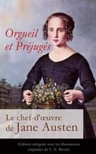 Orgueil et Préjugés - Le chef-d'oeuvre de Jane Austen (Edition intégrale avec les illustrations originales de C. E. Brock) - Pride and Prejudice ebook by Jane Austen, Eloïse  Perks