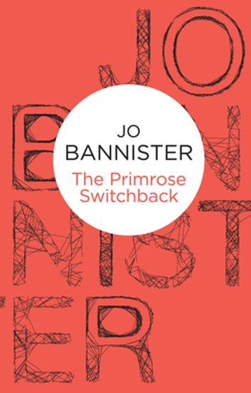 The Primrose Switchback: A Rosie Holland Novel 2 ebook by Jo Bannister