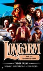 Longarm 358 - Longarm and the Wyoming Woman eBook by Tabor Evans