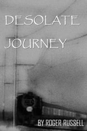 Desolate Journey ebook by Roger Russell