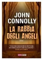 La rabbia degli angeli ebook by John Connolly
