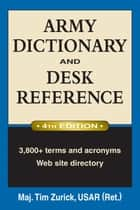 Army Dictionary and Desk Reference ebook by Tim Zurick USAR