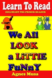 We All Look A Little Funny ebook by Agnes Musa