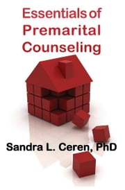 Essentials of Pre-Marital Counseling - Creating Compatible Couples ebook by Sandra L. Ceren,Michael J. Salamon