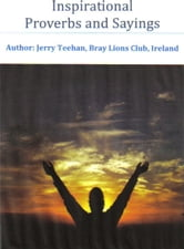 Inspirational Proverbs and Sayings ebook by Jerry Teehan