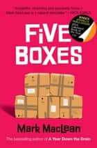 Five Boxes ebook by Mark MacLean