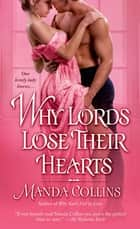 Why Lords Lose Their Hearts ebook by Manda Collins