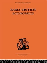 Early British Economics from the XIIIth to the middle of the XVIIIth century ebook by Max Beer