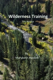 Wilderness Training - The Novice ebook by Marybeth Haydon