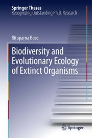 Biodiversity and Evolutionary Ecology of Extinct Organisms ebook by Rituparna Bose