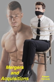 Mergers and Acquisitions ebook by Keegan Kennedy