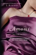 Amami - The Stark Trilogy 3 ebook by J. Kenner