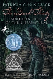 The Dark-Thirty - Southern Tales of the Supernatural ebook by Patricia McKissack,Brian Pinkney