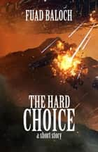 The Hard Choice - Divine Space, #0 ebook by Fuad Baloch