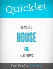 Quicklet on House Season 6 ebook by Jeff  Davis