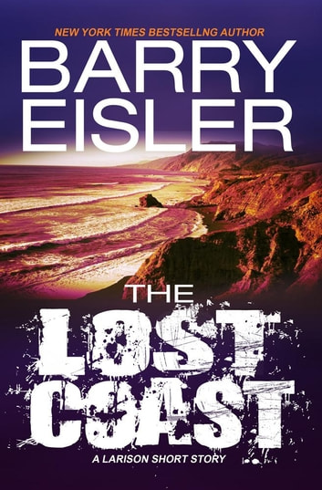 The Lost Coast - A Larison Short Story ebook by Barry Eisler