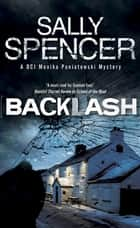 Backlash - DCI Monika Paniatowski 4 ebook by Sally Spencer
