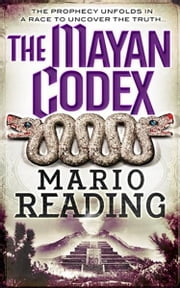 The Mayan Codex ebook by Mario Reading