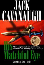His Watchful Eye ebook by Jack Cavanaugh