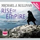 Rise of Empire audiobook by Michael J. Sullivan
