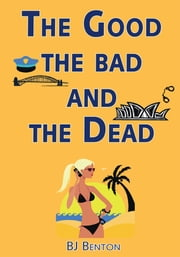 The Good The Bad and The Dead ebook by Brian J. Benton