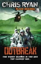 Outbreak ebook by Chris Ryan