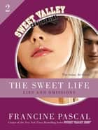 The Sweet Life #2: An E-Serial - Lies and Omissions ebook by Francine Pascal