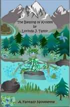 The Blessing of Krozem ebook by Lorinda J Taylor