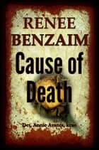 Cause of Death ebook by Renee Benzaim