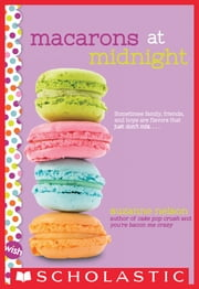Macarons at Midnight: A Wish Novel ebook by Suzanne Nelson