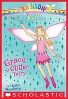Party Fairies #3: Grace the Glitter Fairy ebook by Daisy Meadows, Georgie Ripper