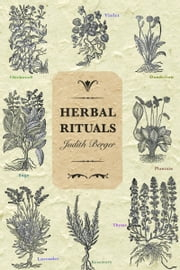 Herbal Rituals ebook by Judith Berger