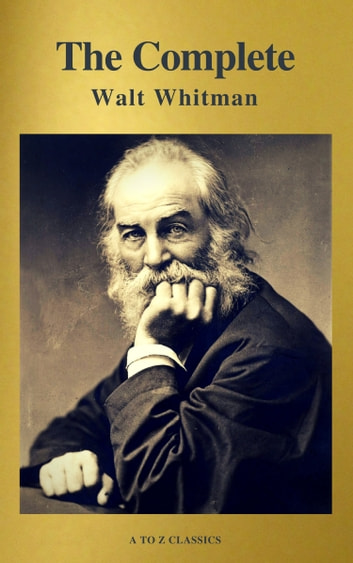 The Poetry of Walt Whitman (Leaves of Grass, Drum Taps, etc.) (Illustrated)
