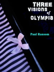 Three Visions Of Olympia ebook by Paul Ransom