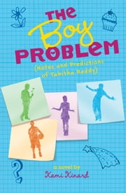 The Boy Problem: Notes and Predictions of Tabitha Reddy ebook by Kami Kinard