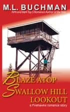Blaze Atop Swallow Hill Lookout ebook by