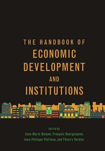 The Handbook of Economic Development and Institutions ebook by