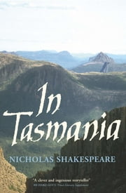 In Tasmania ebook by Nicholas Shakespeare
