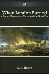 When London Burned ebook by G. A. Henty