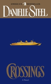 Crossings - A Novel ebook by Danielle Steel