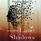 Land of Shadows - A Medieval Mystery audiobook by Priscilla Royal, Poisoned Pen Press