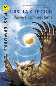 Always Coming Home ebook by Ursula K. LeGuin