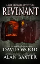 Revenant - A Jake Crowley Adventure ebook by