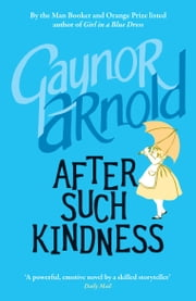 After Such Kindness ebook by Gaynor Arnold