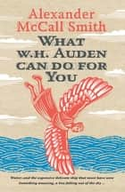 What W. H. Auden Can Do for You 電子書 by Alexander McCall Smith