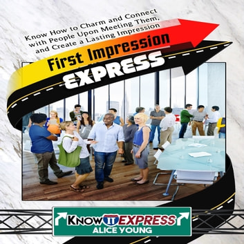 First Impression Express audiobook by KnowIt Express,Alice Young