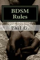 BDSM Rules ebook by Phil G