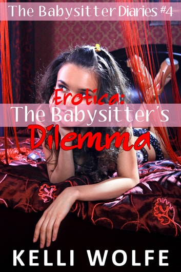 The Babysitter's Dilemma ebook by Kelli Wolfe